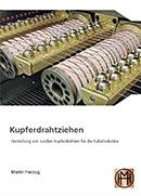Kupferdrahtziehen - Herstellung von runden Kupferdrähten für die Kabelindust-rie